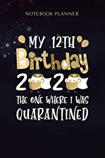 Notebook Planner My 12th Birthday 2020 The One Where I Was Quarantined: 6x9 inch, Journal, Menu, Homeschool, 114 Pages, Si...