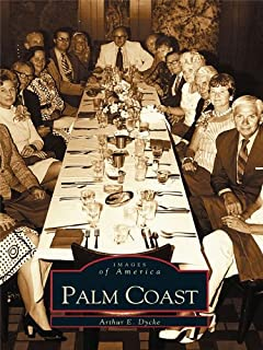 Palm Coast (Images of America) (English Edition)