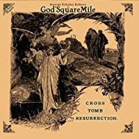 Cross Tomb Resurrection by George Scholes Robson 4 God'Square Mile (2013-05-03)