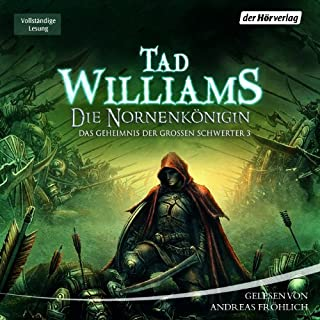Die Nornenkönigin     Das Geheimnis der Großen Schwerter 3              By:                                                                                                                                 Tad Williams                               Narrated by:                                                                                                                                 Andreas Fröhlich                      Length: 32 hrs and 31 mins     5 ratings     Overall 5.0