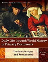 Daily Life through World History in Primary Documents: Volume 2, The Middle Ages and Renaissance