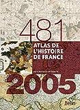 Atlas de l'histoire de France - 481-2005 - Format compact