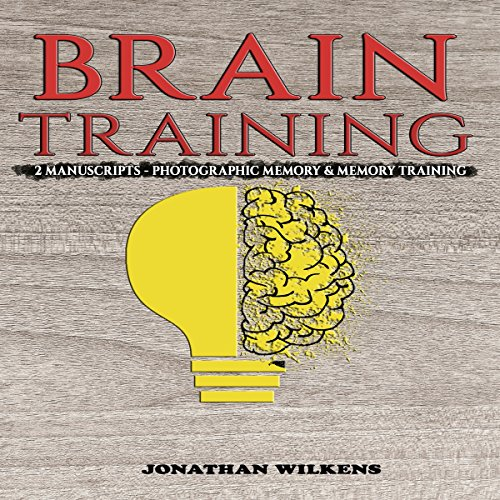 Brain Training: 2 Manuscripts - Photographic Memory & Memory Training audiobook cover art