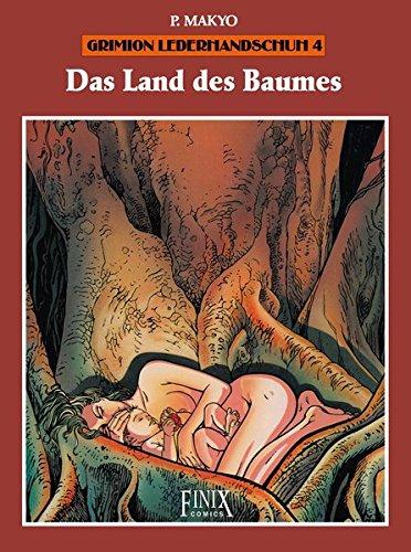 Grimion Lederhandschuh: Band 4: Das Land des Baumes