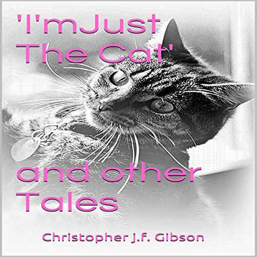 'I'm Just the Cat' and Other Tales audiobook cover art
