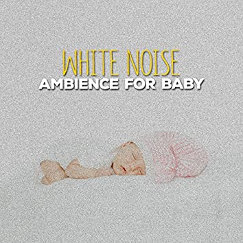 White Noise Ambience for Baby