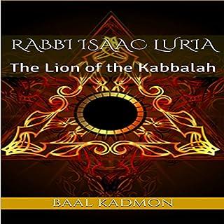 Rabbi Isaac Luria: The Lion of the Kabbalah cover art