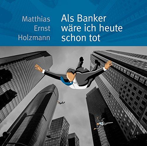 Als Banker wäre ich heute schon tot cover art