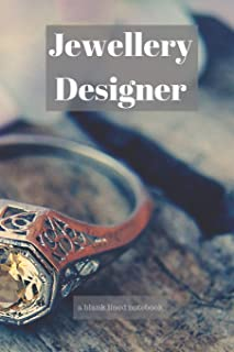 Jewellery Designer: a blank lined notebook, a diary or journal to plan or keep notes of activities