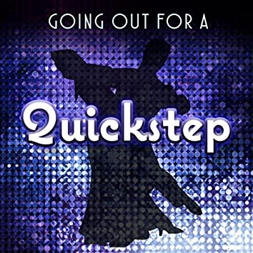 Going Out for a Quickstep