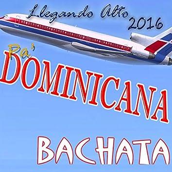 Pa' Dominicana Bachata 2016
