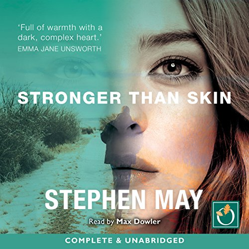 Stronger Than Skin                   By:                                                                                                                                 Stephen May                               Narrated by:                                                                                                                                 Max Dowler                      Length: 10 hrs and 33 mins     Not rated yet     Overall 0.0
