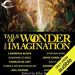 Tails of Wonder and Imagination                   Written by:                                                                                                                                 Stephen King,                                                                                        Neil Gaiman,                                                                                        George R. R. Martin,                   and others                          Narrated by:                                                                                                                                 Teresa DeBerry,                                                                                        Jeremy Arthur,                                                                                        Cynthia Barrett                      Length: 25 hrs and 33 mins     Not rated yet     Overall 0.0