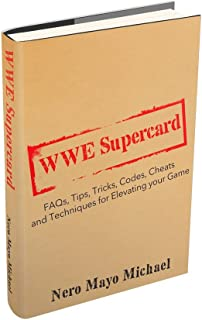 WWE Supercard: FAQs, Tips, Tricks, Codes, Cheats and Techniques for Elevating your Game: Instructional guide to take you from Jobber to Ring Rocker! (English Edition)