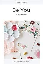 Be You - Four Week Mini Bible Study