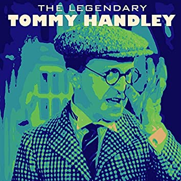 The Legendary Tommy Handley