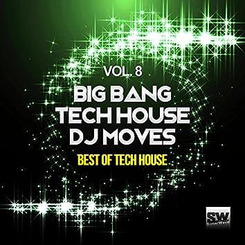 Big Bang Tech House DJ Moves, Vol. 8 (Best Of Tech House)