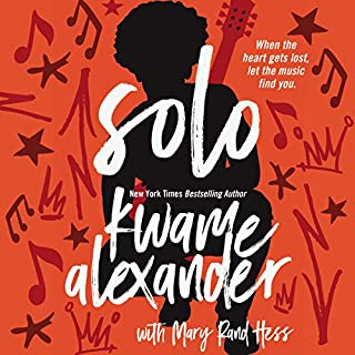 Solo                   Written by:                                                                                                                                 Kwame Alexander,                                                                                        Mary Rand Hess                               Narrated by:                                                                                                                                 Kwame Alexander,                                                                                        Randy Preston - music                      Length: 4 hrs and 2 mins     Not rated yet     Overall 0.0