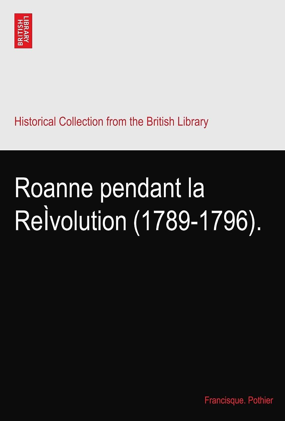 不合格弾丸ストライクRoanne pendant la Reìvolution (1789-1796).