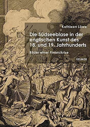 Die Sudseeblase in Der Englischen Kunst Des 18. Und 19. Jahrhunderts: Bilder Einer Finanzkrise (Germ