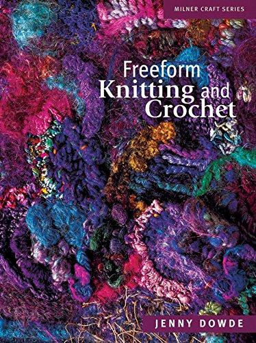 Freeform Knitting and Crochet (Milner Craft Series)