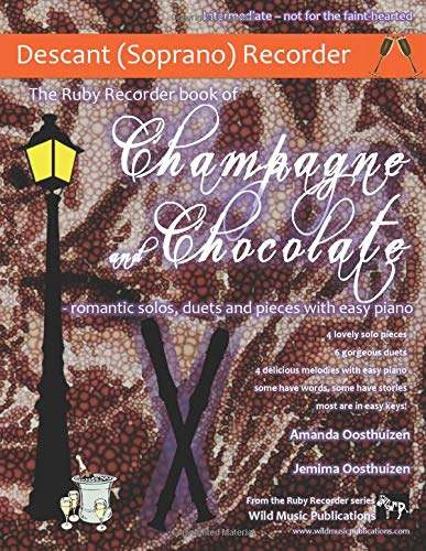 The Ruby Recorder Book of Champagne and Chocolate: romantic solos, duets and pieces with easy piano