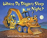 Where Do Diggers Sleep at Night? (Where Do...Series)