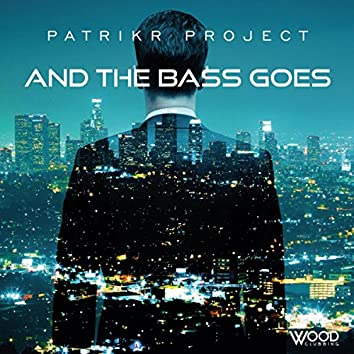 And The Bass Goes