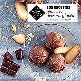 100 recettes de glaces et desserts glacés - 100 listes de course à flasher!