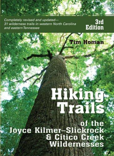 Hiking Trails of Joyce Kilmer-Slickrock and Citico Creek Wildernesses