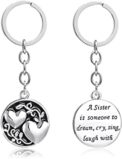 A Sister is someone to dream cry sing laugh with - Double Side Key Chain Ring Women Girl