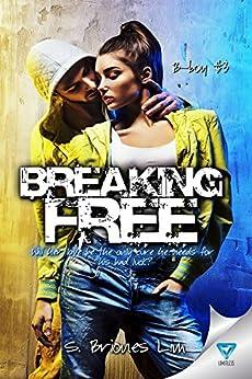 Breaking Free (B-boy Book 3) by [S. Briones Lim]
