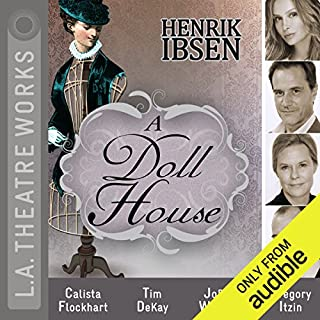 A Doll House                   By:                                                                                                                                 Henrik Ibsen                               Narrated by:                                                                                                                                 Calista Flockhart,                                                                                        Tony Abatemarco,                                                                                        Tim Dekay,                   and others                 Length: 2 hrs and 10 mins     45 ratings     Overall 4.2