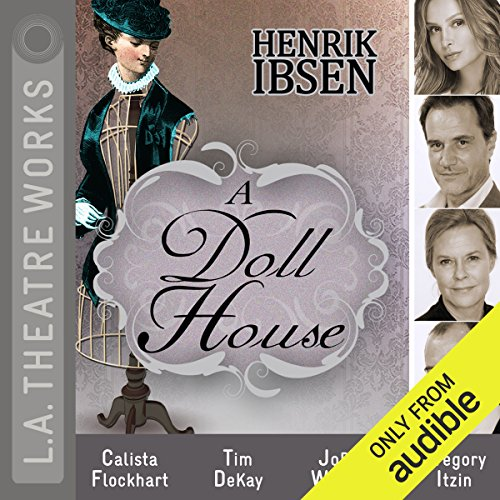A Doll House                   By:                                                                                                                                 Henrik Ibsen                               Narrated by:                                                                                                                                 Calista Flockhart,                                                                                        Tony Abatemarco,                                                                                        Tim Dekay,                   and others                 Length: 2 hrs and 10 mins     46 ratings     Overall 4.2