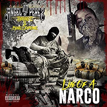 Life Of A Narco (feat. David C & King Capone)