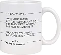 Mom Coffee Mug Mother's Day Gifts I Can't Even and Mom is Awake Birthday Christmas Thanksgiving Gifts for Mom Mother Women Her Grandma Funny Mom Coffee Mug Novelty Ceramic Tea Cup White 11 Ounce