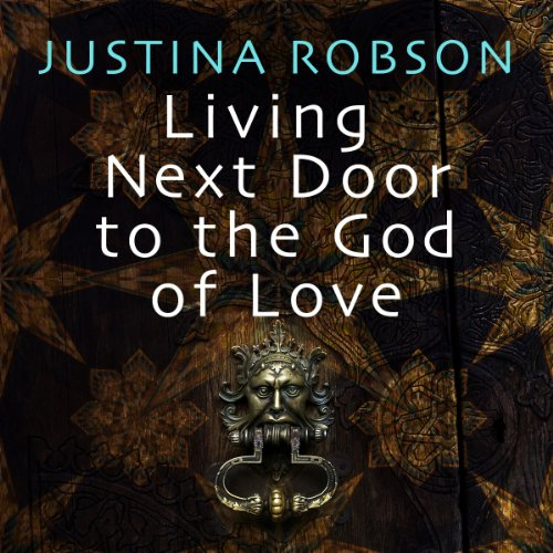 Living Next Door to the God of Love audiobook cover art