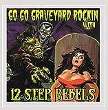 Go Go Graveyard Rockin' With... [Explicit]