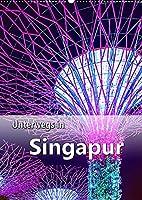 Unterwegs in Singapur (Wandkalender 2022 DIN A2 hoch): Ein Stadtstaat der Superlative in Suedostasien. (Planer, 14 Seiten )
