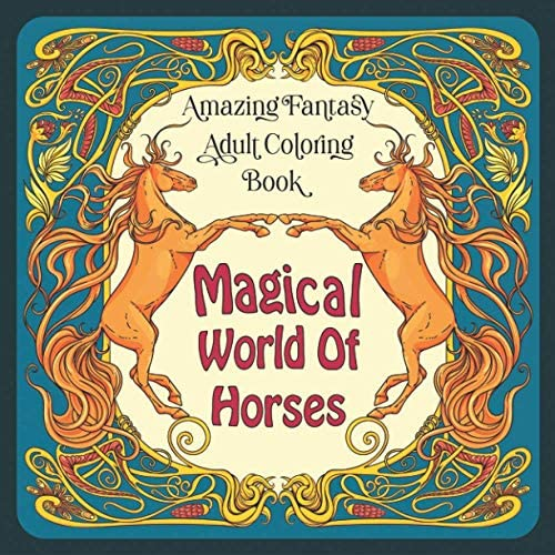 Magical World Of Horses Amazing Fantasy Adult Coloring Book Wonderful Colouring Book With Dream product image