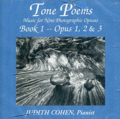 Tone Poems - Music for Nine Photographic Opuses - Book 1 -- Opus 1, 2 & 3