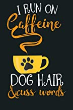 I Run On Caffeine Dog Hair Cuss Words: Notebook Planner - 6x9 inch Daily Planner Journal, To Do List Notebook, Daily Organ...
