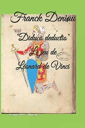 Diduco deductio Le jeu de Léonard de Vinci: Jeanne dArc - Niveau 2