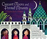 Crescent Moons and Pointed Minarets: A Muslim Book of Shapes (Islamic Book of Shapes for Kids, Toddler Book about Religion, Concept book for Toddlers)