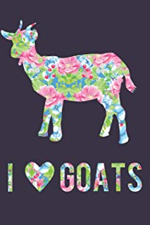 I Love Goats Floral Notebook Journal: 120 Blank Lined Pages Softcover Notes Journal, College Ruled Composition Notebook, 6x9 Floral Animal Silhouette Design Cover (Animal Lovers)