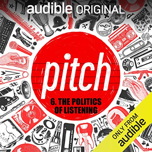 Ep. 6: The Politics of Listening audiobook cover art