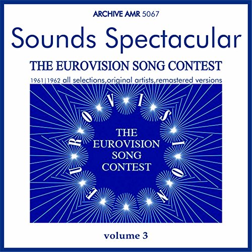 Sounds Spectacular: The European Song Contest, Volume 3
