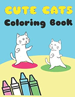 Cute Cats Coloring Book: A Hilarious Fun Coloring Gift Book for Cat Lovers & Adorable Kittens, and Hilarious Scenes