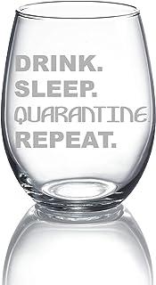 DRINK. SLEEP. QUARANTINE. REPEAT 15 oz stemless wine glass - Quarantine Survival