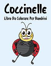 Coccinelle Libro da Colorare: Libro da Colorare Coccinelle per Ragazzi, Ragazze e Bambini dai 2 agli 12 Anni in su